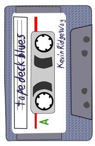 tape deck blues, kevin ridgeway
